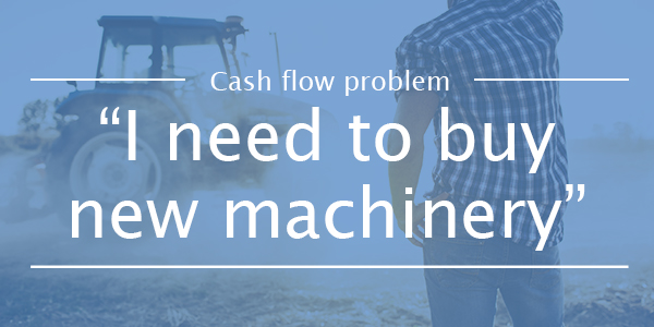 CASH FLOW PROBLEM 4: I need to purchase new machinery