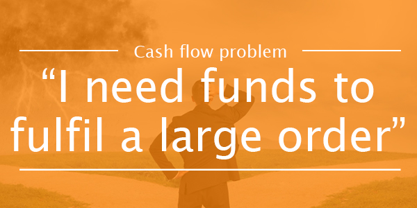 5-I-need-funds-to-fillfulfil-a-large-order.jpg